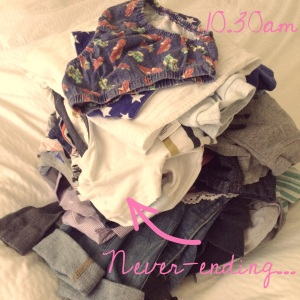 10.30am - Ugh. The never-ending piles of washing.