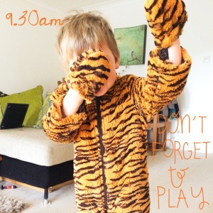 9.30am - I'm a tiger. And I'm hiding. You definitely can't see me.